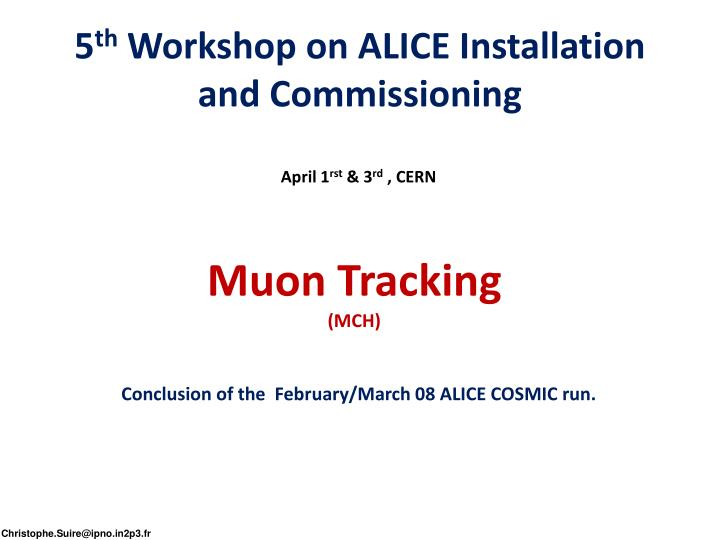 5 th workshop on alice installation and commissioning n.