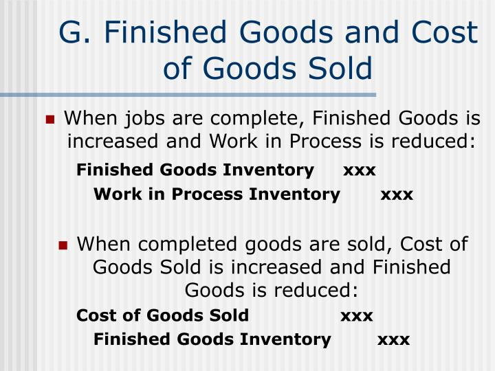 G. Finished Goods and Cost of Goods Sold