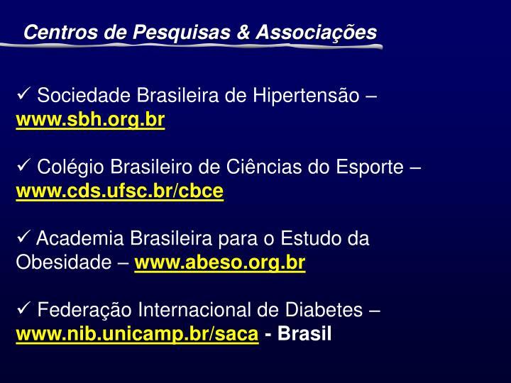 Centros de Pesquisas & Associações