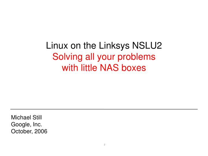 Linux on the linksys nslu2 solving all your problems with little nas boxes