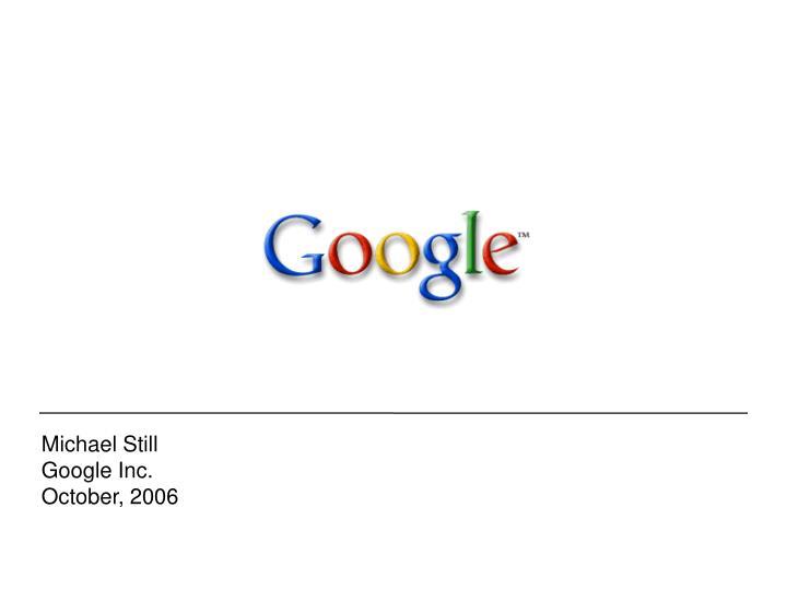 Michael still google inc october 2006
