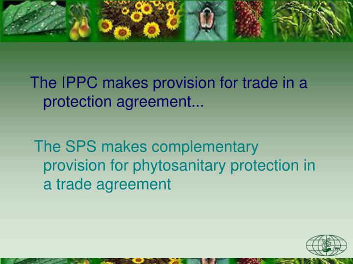 The IPPC makes provision for trade in a protection
