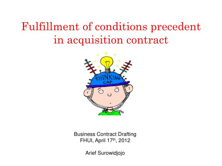 fulfillment of conditions precedent in acquisition contract n.