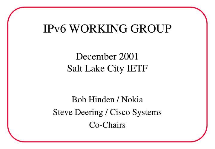 ipv6 working group december 2001 salt lake city ietf n.
