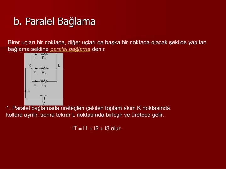 b. Paralel Bağlama