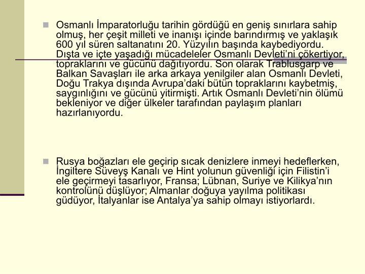 Osmanlı İmparatorluğu tarihin gördüğü en geniş sınırlara sahip olmuş, her çeşit milleti...