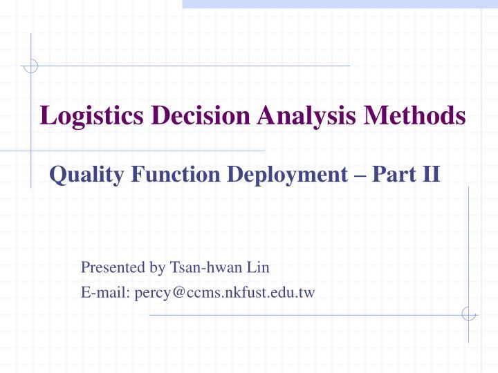Logistics decision analysis methods