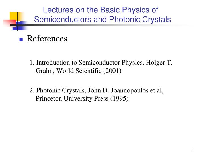 lectures on the basic physics of semiconductors and photonic crystals n.