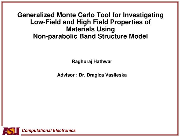 Generalized Monte Carlo Tool for Investigating Low-Field and High Field Properties of Materials Usin...