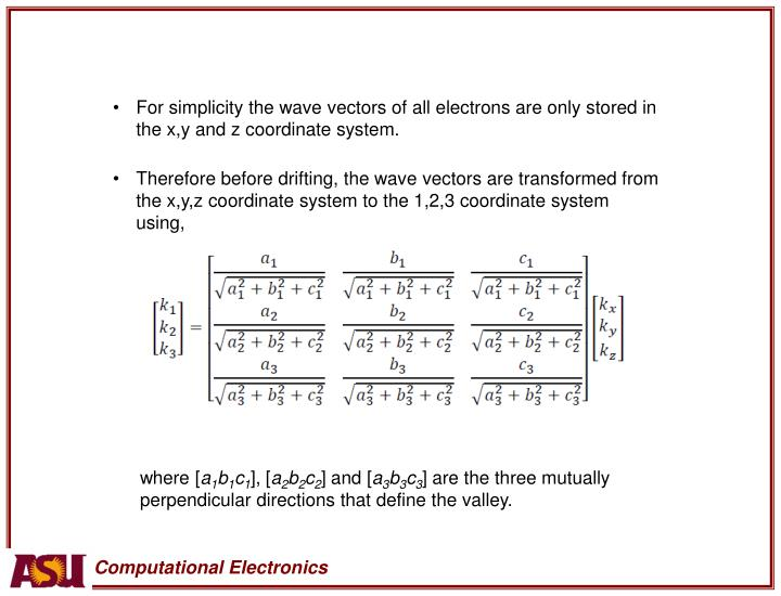 For simplicity the wave vectors of all electrons are only stored in the x,y and z coordinate system.