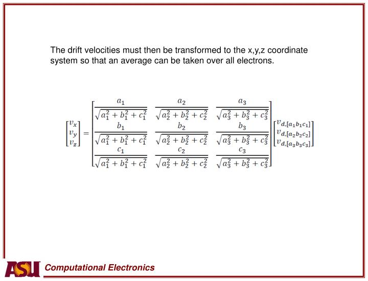 The drift velocities must then be transformed to the x,y,z coordinate system so that an average can be taken over all electrons.