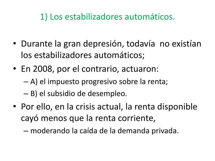1) Los estabilizadores automáticos.
