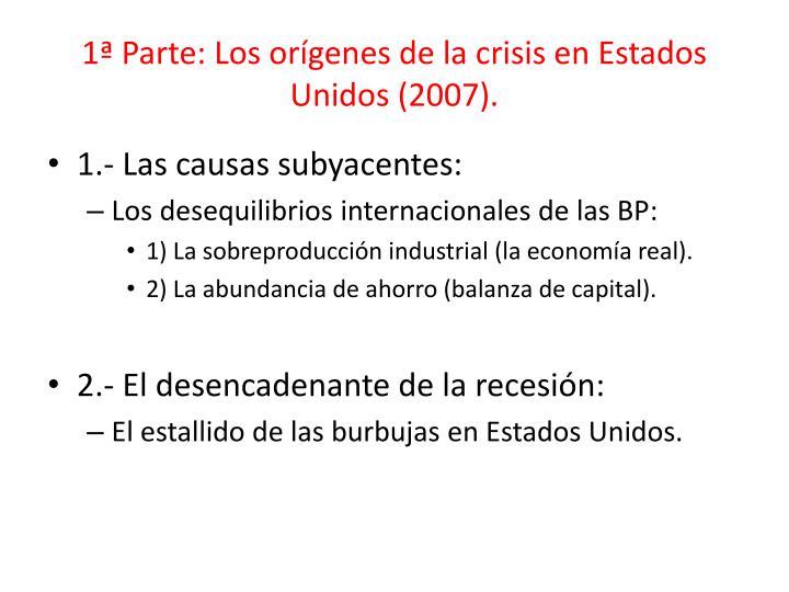 1ª Parte: Los orígenes de la crisis en Estados Unidos (2007).