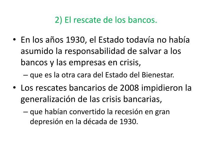 2) El rescate de los bancos.