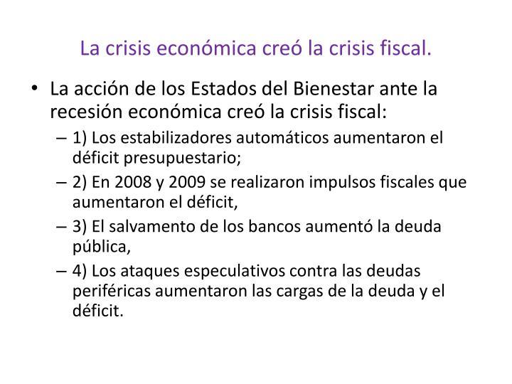 La crisis económica creó la crisis fiscal.