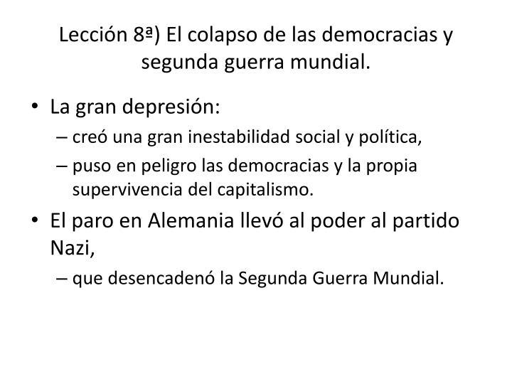 Lección 8ª) El colapso de las democracias y segunda guerra mundial.