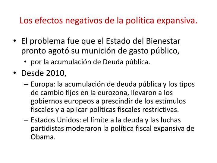 Los efectos negativos de la política expansiva.