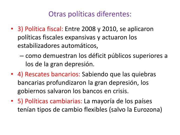 Otras políticas diferentes: