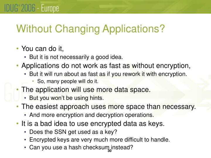 Without Changing Applications?