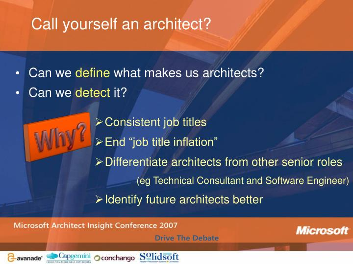 Call yourself an architect?