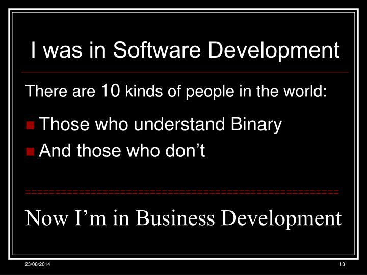I was in Software Development