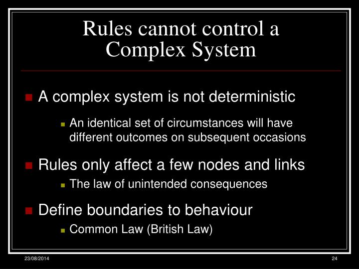 Rules cannot control a