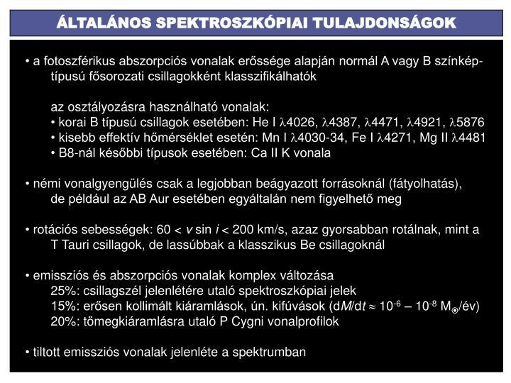 ÁLTALÁNOS SPEKTROSZKÓPIAI TULAJDONSÁGOK