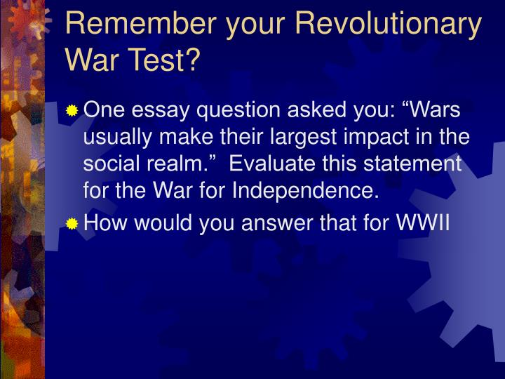 Remember your Revolutionary War Test?