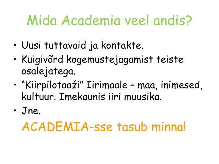 Mida Academia veel andis?