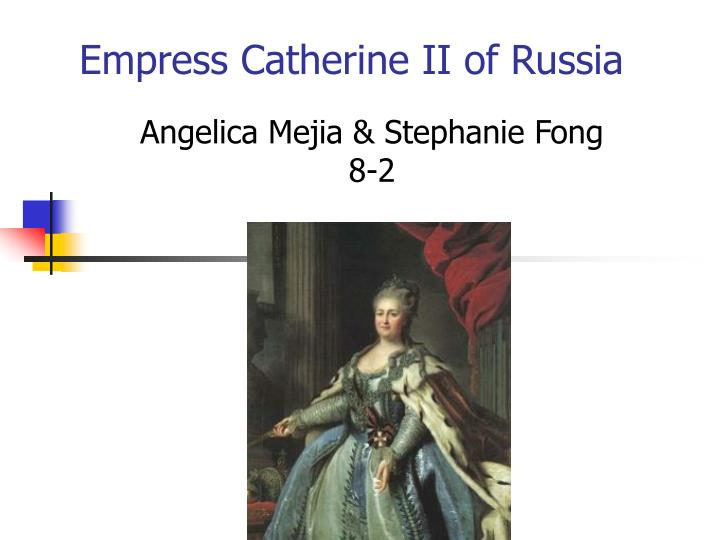 an analysis of the role of catherine ii the empress of russia
