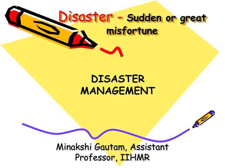 disaster sudden or great misfortune n.