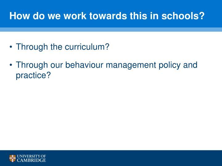How do we work towards this in schools?