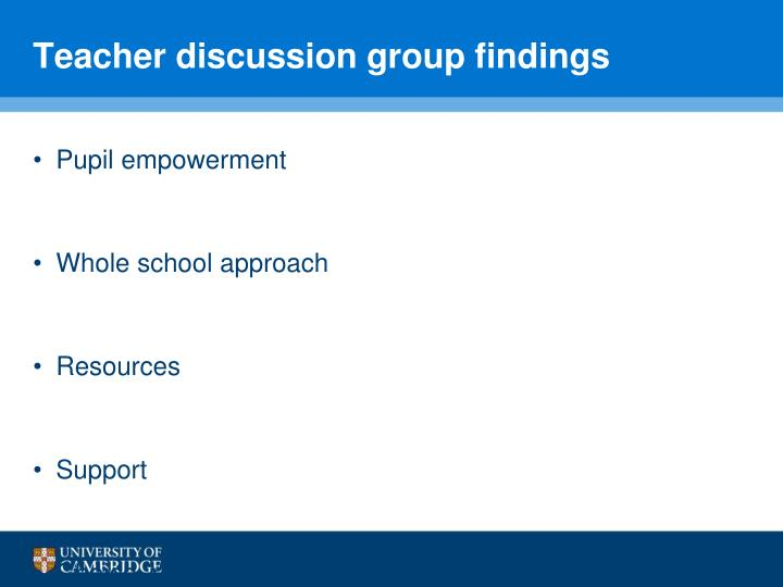 Teacher discussion group findings