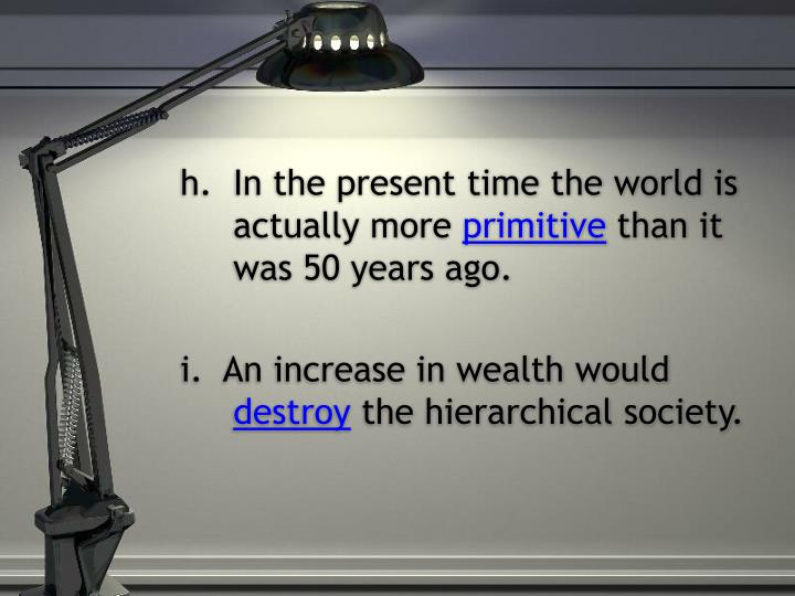 In the present time the world is actually more