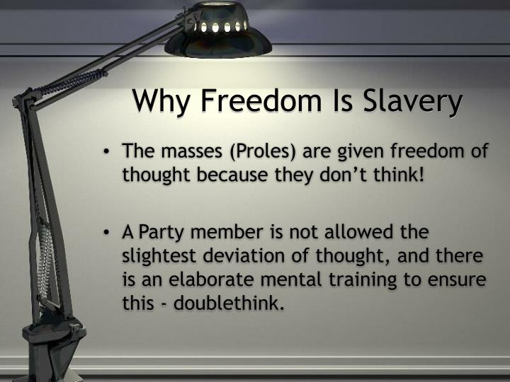 Why Freedom Is Slavery