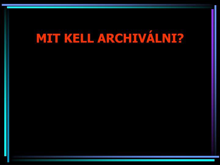 Mit kell archiv lni