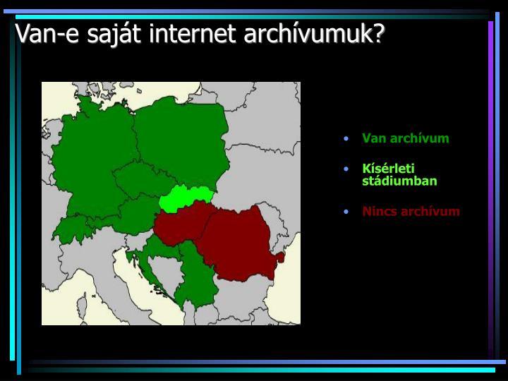 Van-e saját internet archívumuk?