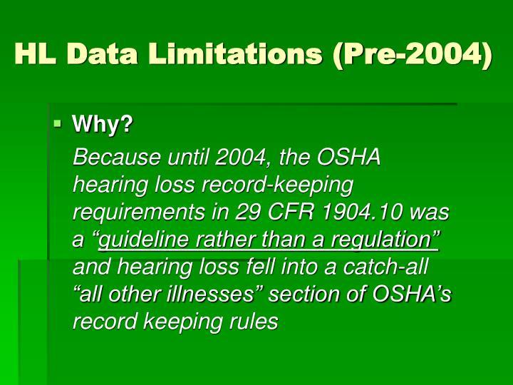 HL Data Limitations (Pre-2004)