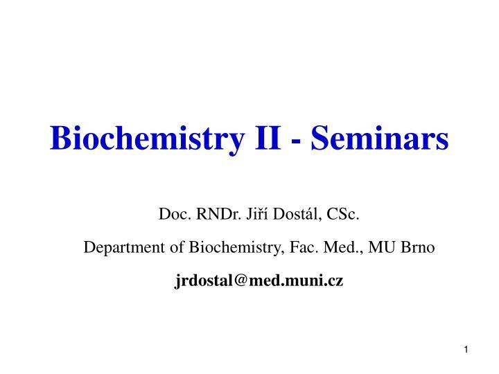 biochemistry ii seminars n.