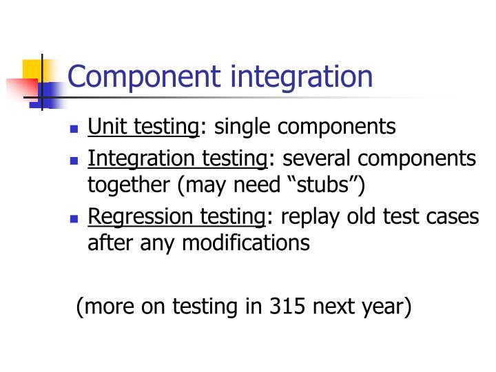 Component integration