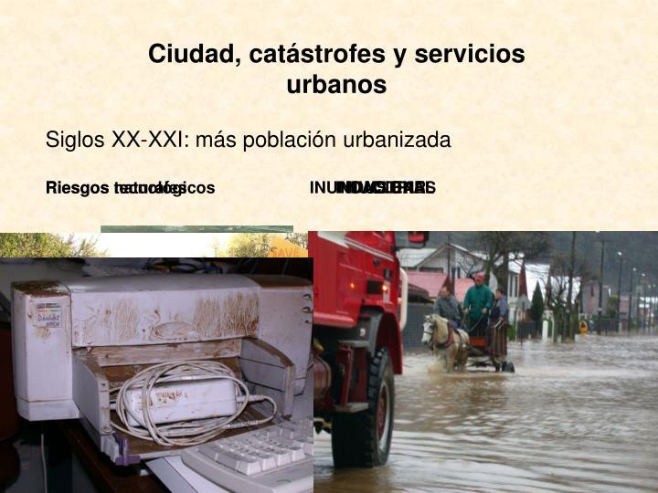 Ciudad, catástrofes y servicios urbanos