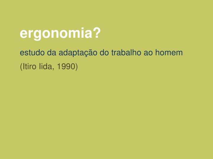 Ergonomia?