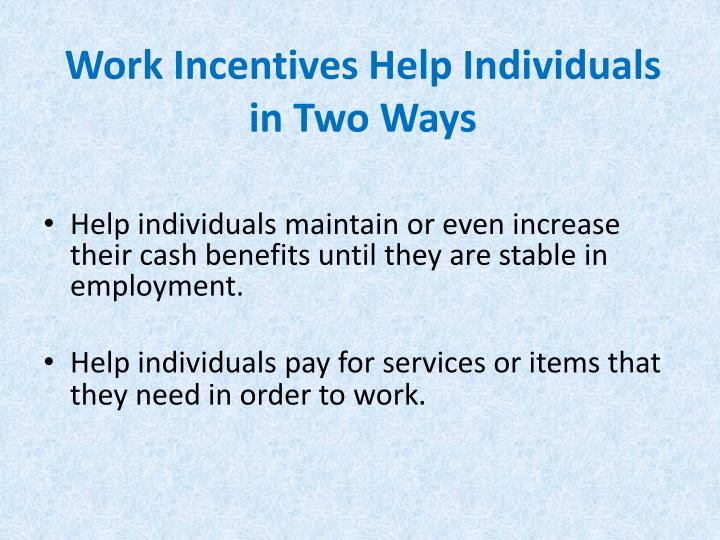 Work Incentives Help Individuals in Two Ways