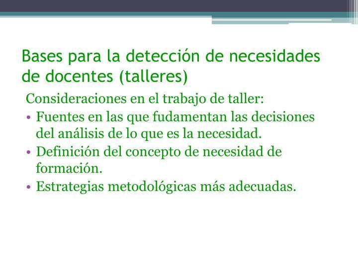 Bases para la detección de necesidades de docentes (talleres)