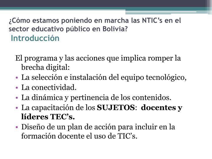 C mo estamos poniendo en marcha las ntic s en el sector educativo p blico en bolivia introducci n