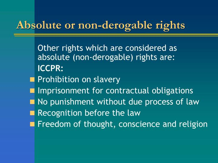 Absolute or non-derogable rights