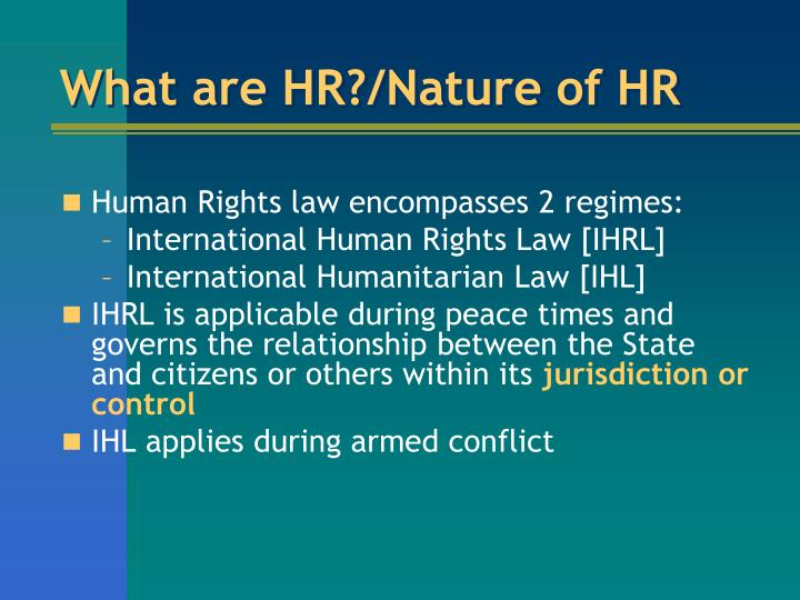 What are HR?/Nature of HR