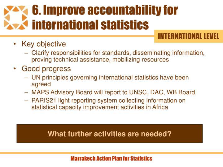 6. Improve accountability for international statistics