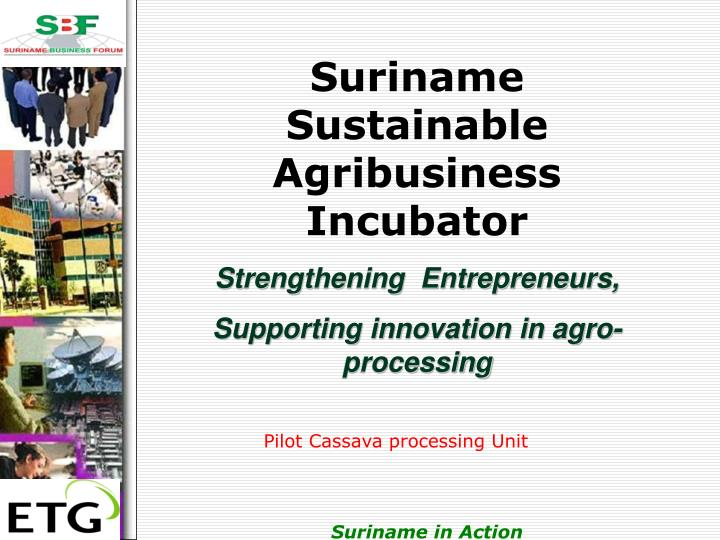 Suriname Sustainable Agribusiness Incubator