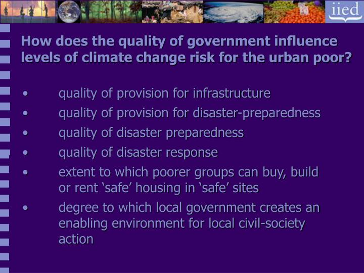 How does the quality of government influence levels of climate change risk for the urban poor?